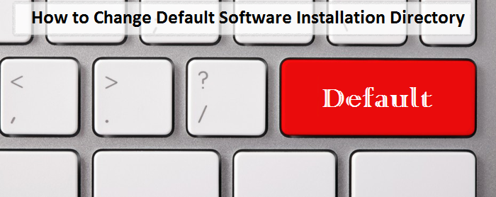Change Default Software Directory