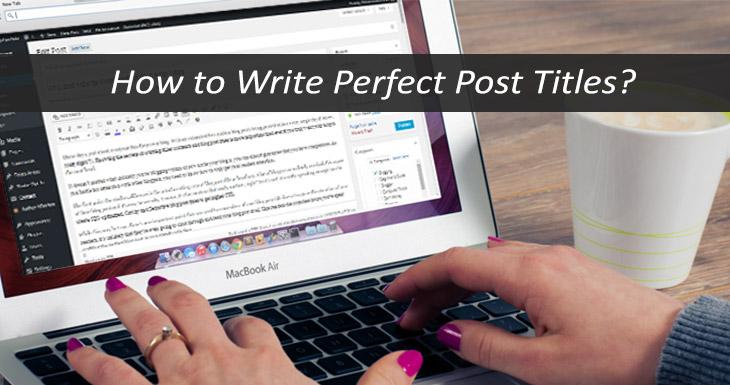 Perfect Blog Post Titles