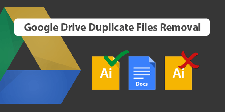 Google Drive Duplicate Files Removal Guide