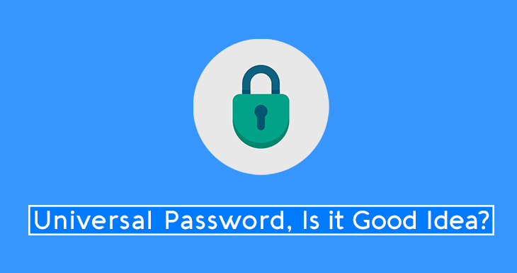 Is it good to use Universal Password