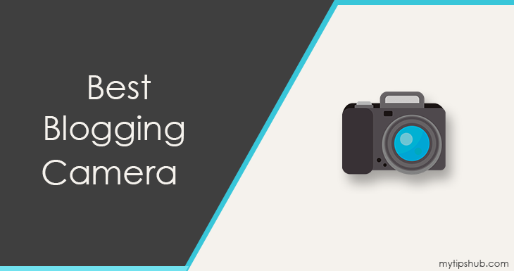 best camera for blogging 2019